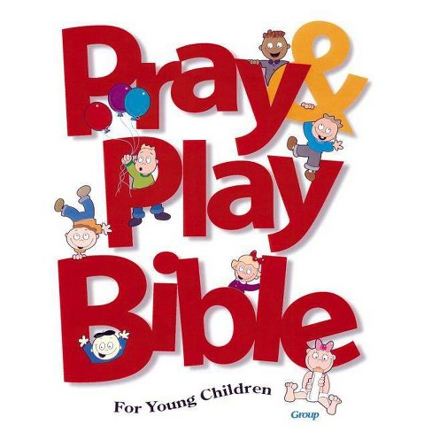 Pray & Play Bible for Young Children - by  Group Publishing (Hardcover) - image 1 of 1