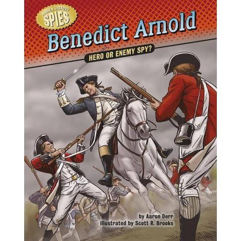 Benedict Arnold - (Hidden History -- Spies) by  Aaron Derr (Hardcover) - image 1 of 1
