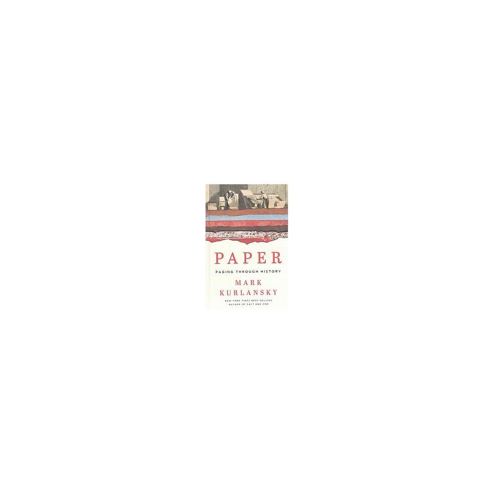Paper : Paging Through History (Large Print) (Hardcover) (Mark Kurlansky)