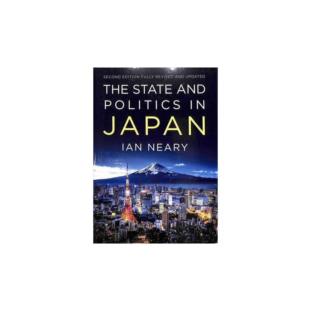 State and Politics in Japan - 2 by Ian Neary (Paperback)