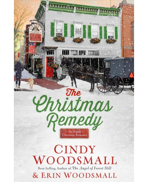 Christmas Remedy : An Amish Christmas Romance -  by Cindy Woodsmall & Erin Woodsmall (Hardcover) - image 1 of 1