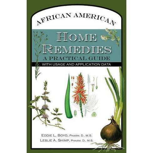 African American Home Remedies - by  Eddie L Boyd & Leslie A Shimp (Paperback) - image 1 of 1