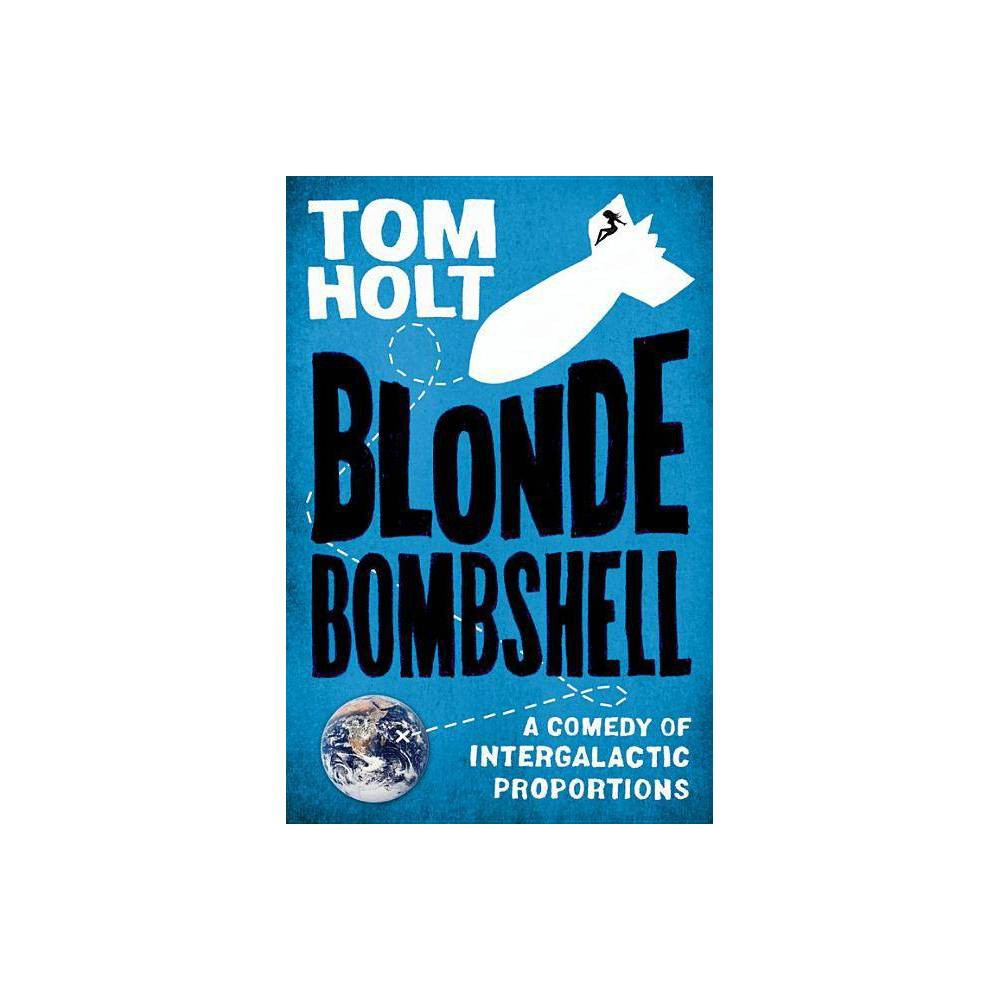 Blonde Bombshell By Tom Holt Paperback