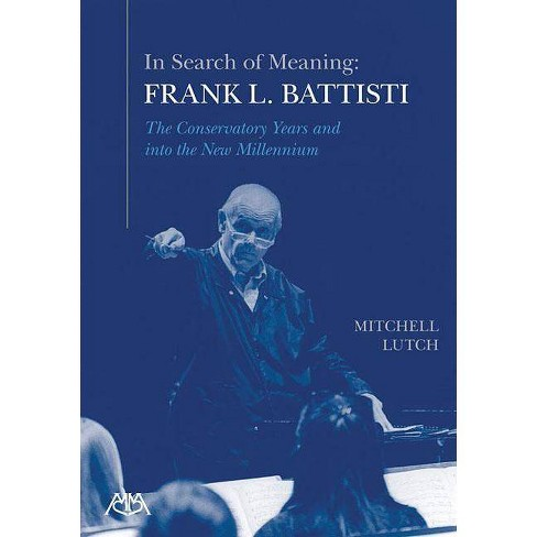 In Search of Meaning - Frank L. Battisti - by  Mitchell Lutch (Paperback) - image 1 of 1