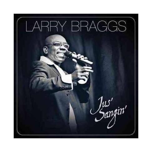 Larry Braggs - Jus' Sangin' (CD) - image 1 of 1