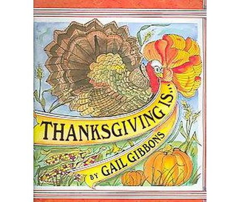 Thanksgiving Is... (School And Library) (Gail Gibbons) - image 1 of 1