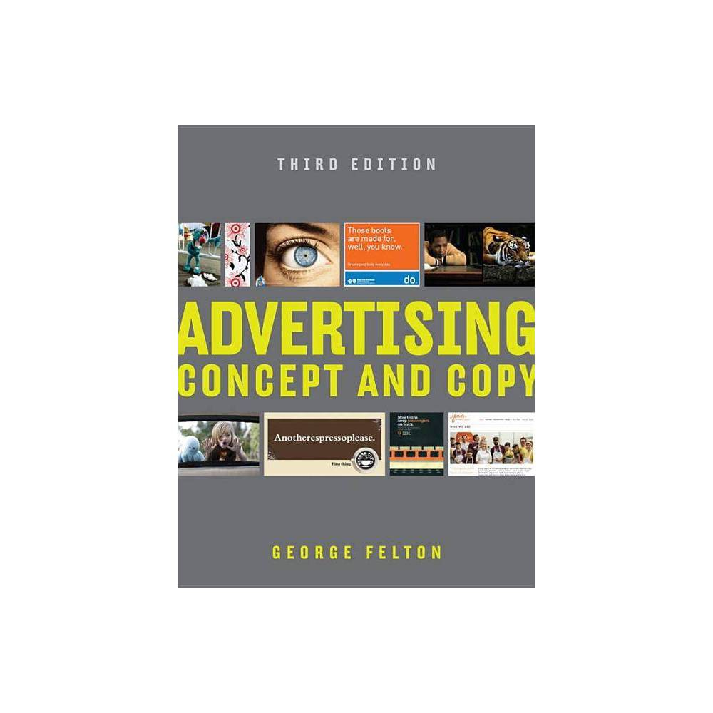 Advertising 3rd Edition By George Felton Paperback