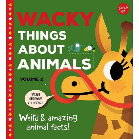 Wacky Things about Animals--Volume 2 - by  Tricia Martineau Wagner (Hardcover) - image 1 of 1