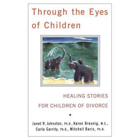 Through the Eyes of Children - by  Carla Garrity & Mitchell Baris & Karen Breunig & Janet R Johnston - image 1 of 1