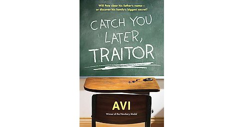 Catch You Later, Traitor (Reprint) (Paperback) (Avi) - image 1 of 1