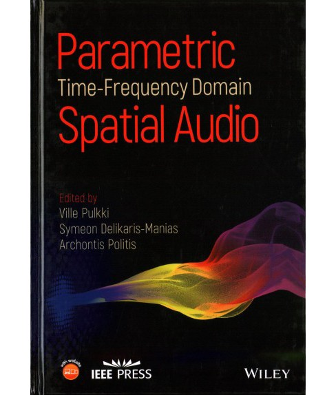 Parametric Time-frequency Domain Spatial Audio (Hardcover) (Ville Pulkki & Symeon Delikaris-Manias & - image 1 of 1