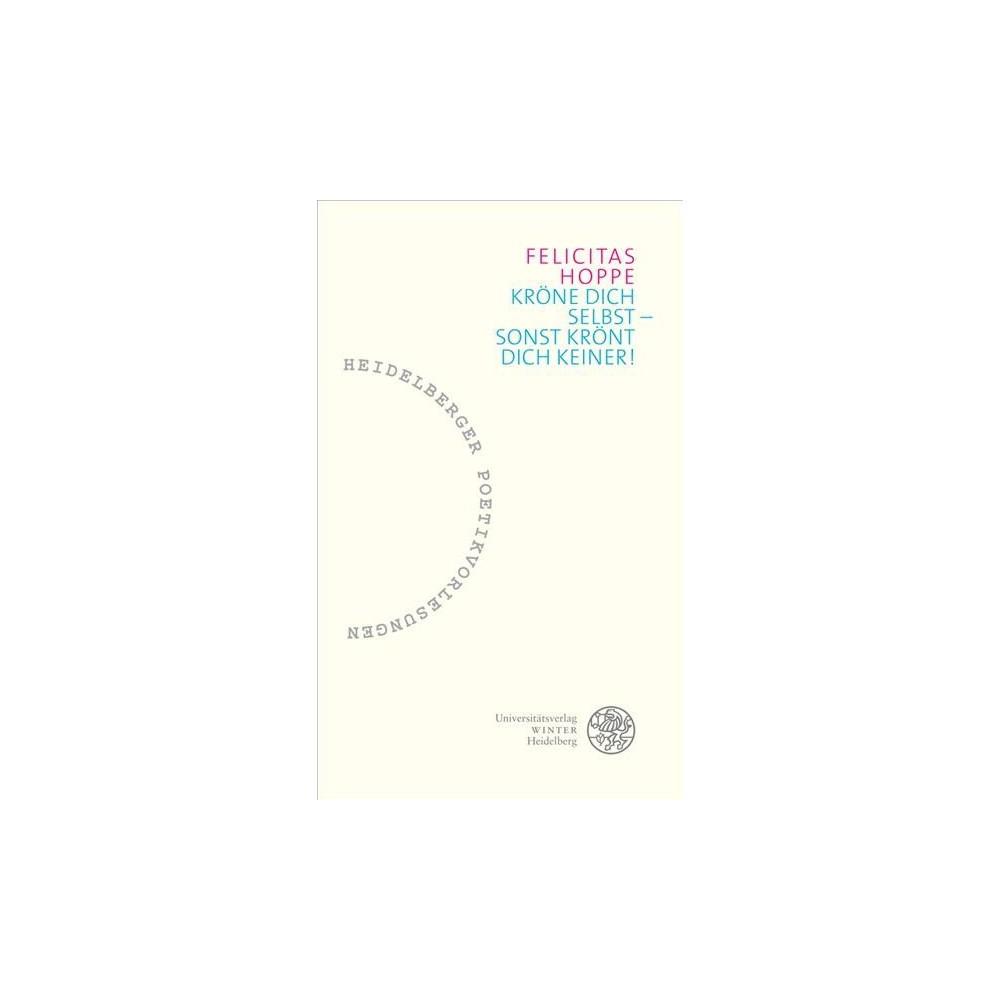 Krone Dich Selbst - Sonst Kront Dich Keiner! - by Felicitas Hoppe (Paperback)
