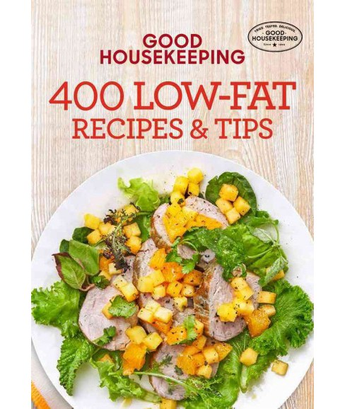 Good Housekeeping 400 Low-fat Recipes & Tips (Hardcover) - image 1 of 1
