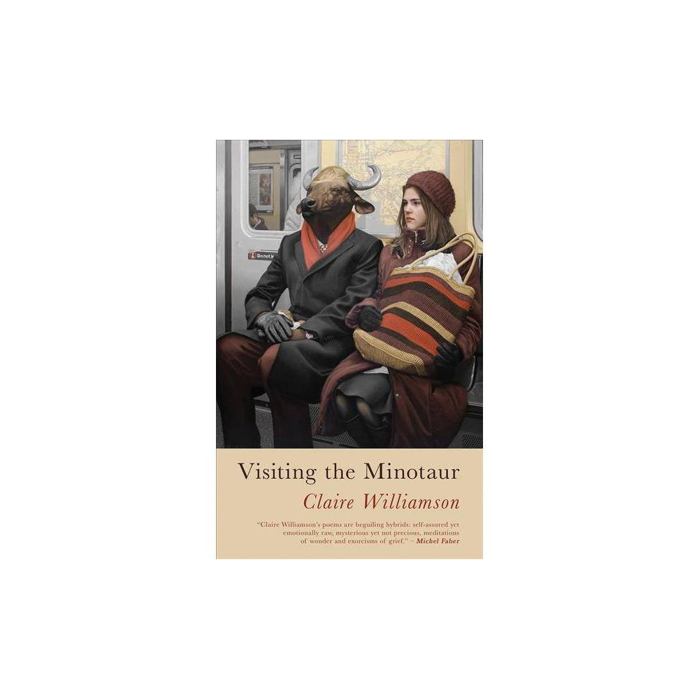Visiting the Minotaur - by Claire Williamson (Paperback)