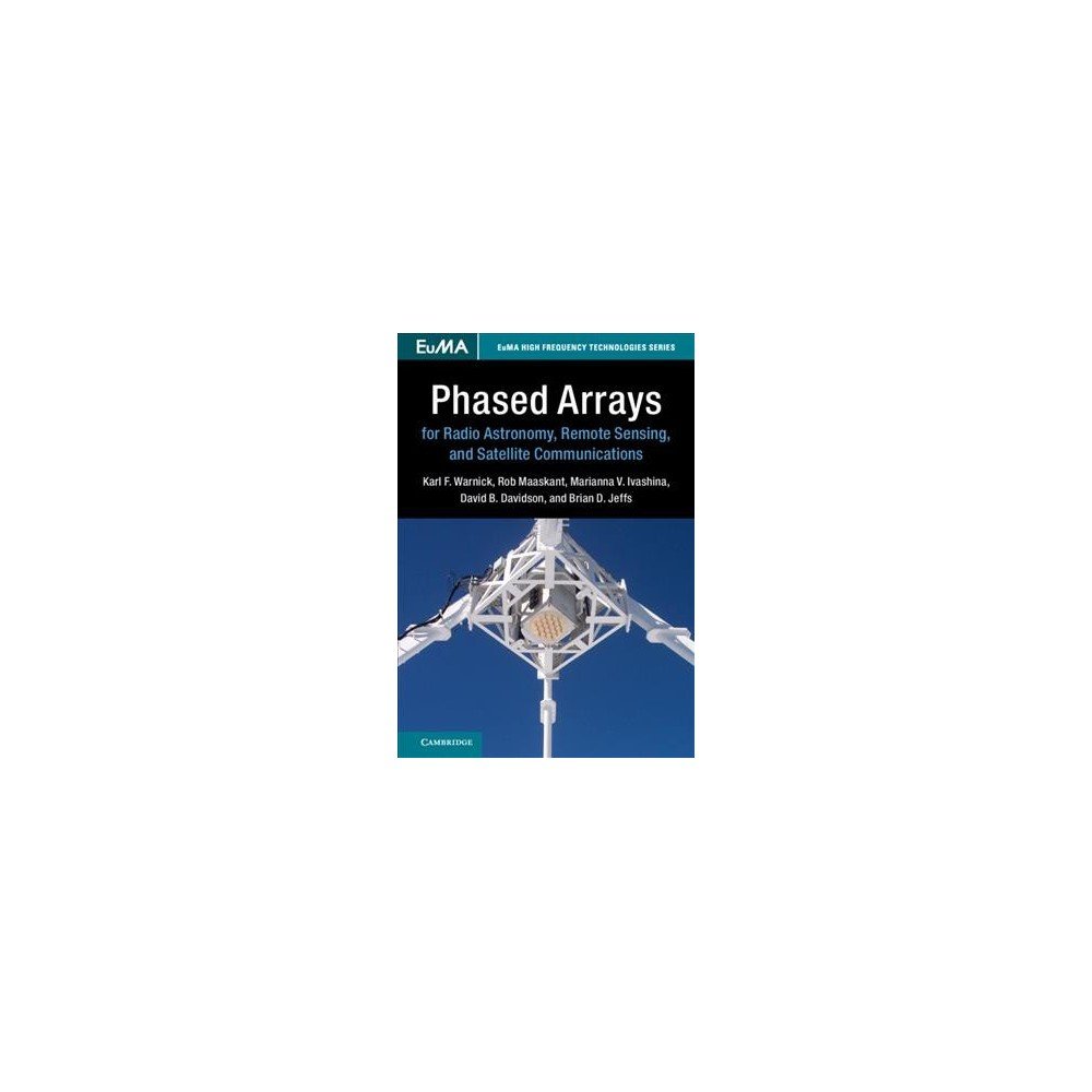 Phased Arrays for Radio Astronomy, Remote Sensing, and Satellite Communications - (Hardcover)
