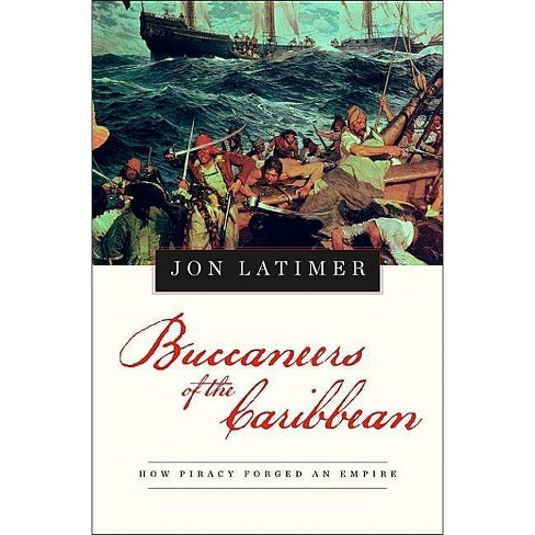 Buccaneers of the Caribbean - by  Jon Latimer (Hardcover) - image 1 of 1