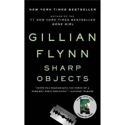 Sharp Objects (Reprint) (Paperback) by Gillian Flynn