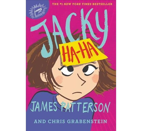 Jacky Ha-Ha -  Reprint (Jacky Ha-Ha) by James Patterson & Chris Grabenstein (Paperback) - image 1 of 1
