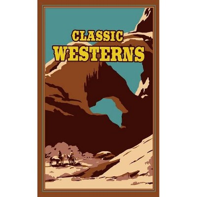 Classic Westerns - (Leather-Bound Classics) by  Owen Wister & Willa Cather & Zane Grey & Max Brand (Leather Bound)