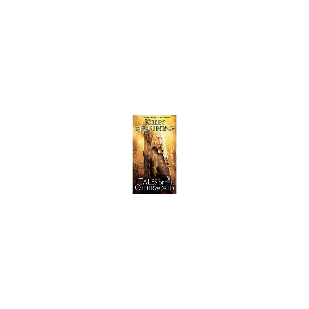 Tales of the Otherworld - Reprint by Kelley Armstrong (Paperback)