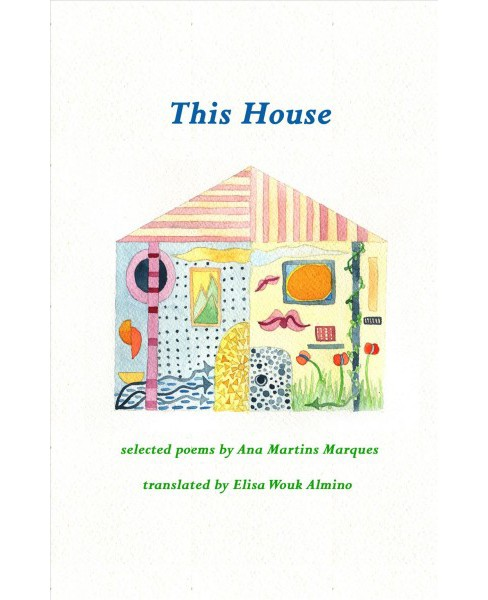 This House (Paperback) (Ana Martins Marques) - image 1 of 1