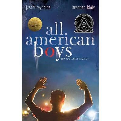 All American Boys - Reprint by Jason Reynolds & Brendan Kiely (Paperback)