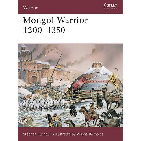 Mongol Warrior 1200-1350 - by  Stephen Turnbull (Paperback) - image 1 of 1