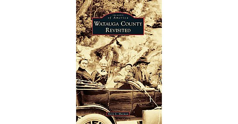 Watauga County Revisited (Paperback) (Terry L. Harmon) - image 1 of 1