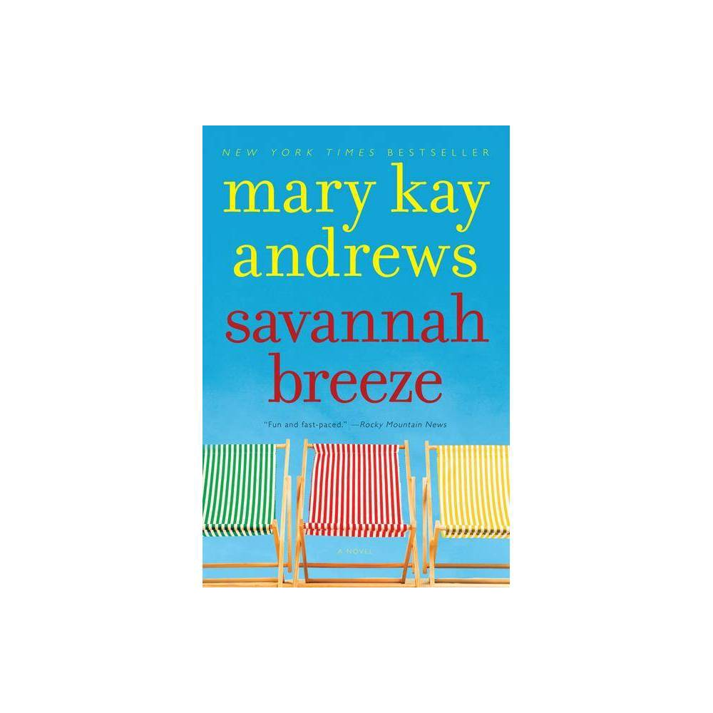 Savannah Breeze - by Mary Kay Andrews (Paperback) Buy