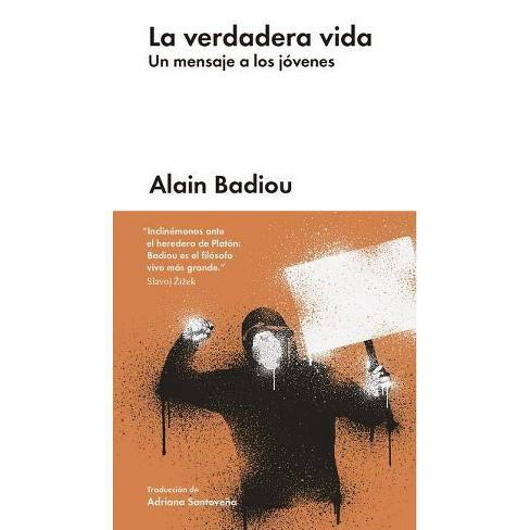 La Verdadera Vida - by  Alain Badiou (Hardcover) - image 1 of 1