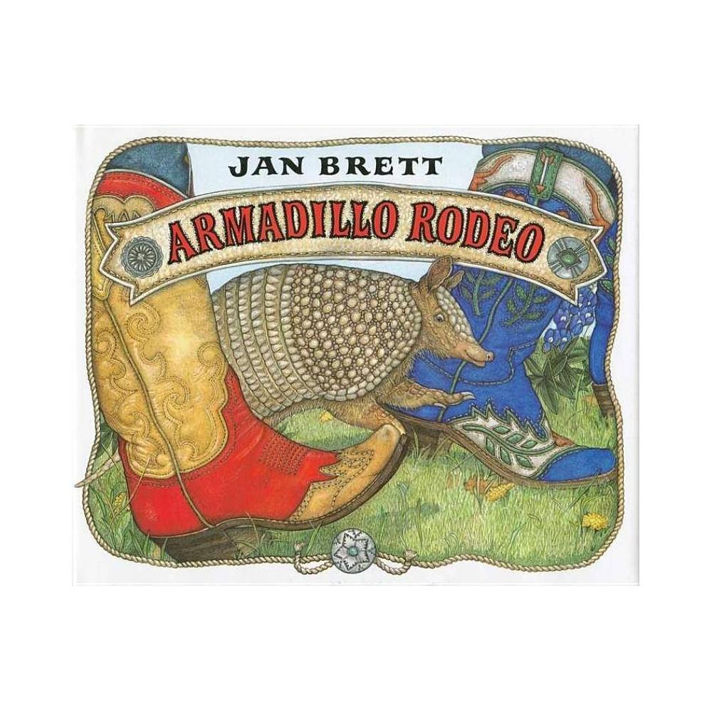 Armadillo Rodeo By Jan Brett Hardcover