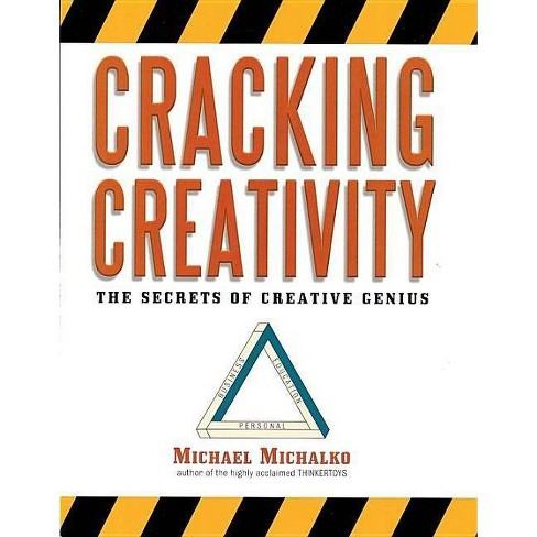 Cracking Creativity - by  Michael Michalko (Paperback) - image 1 of 1