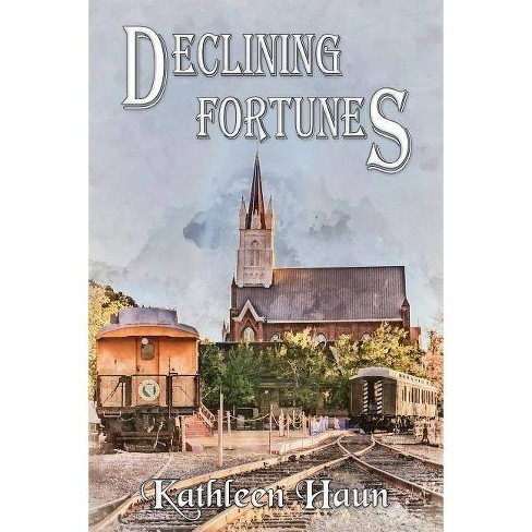 Declining Fortunes - by  Kathleen Haun (Paperback) - image 1 of 1