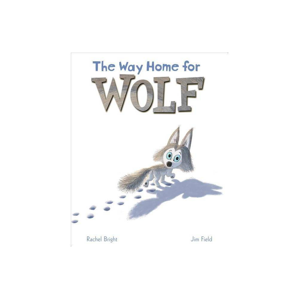The Way Home For Wolf By Rachel Bright Hardcover
