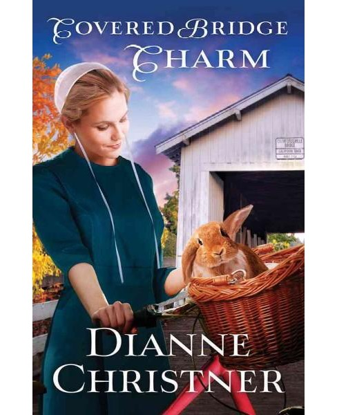 Covered Bridge Charm (Paperback) (Dianne Christner) - image 1 of 1