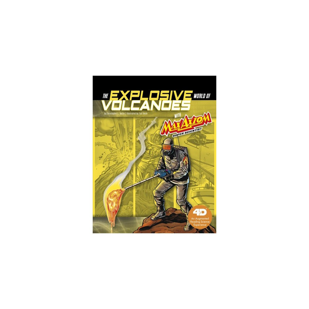 Explosive World of Volcanoes With Max Axiom Super Scientist : A 4D Book: An Augmented Reading Science