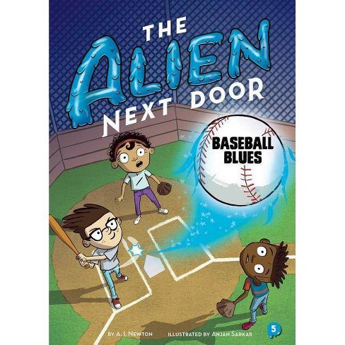 The Alien Next Door: Baseball Blues - by  A I Newton (Hardcover) - image 1 of 1