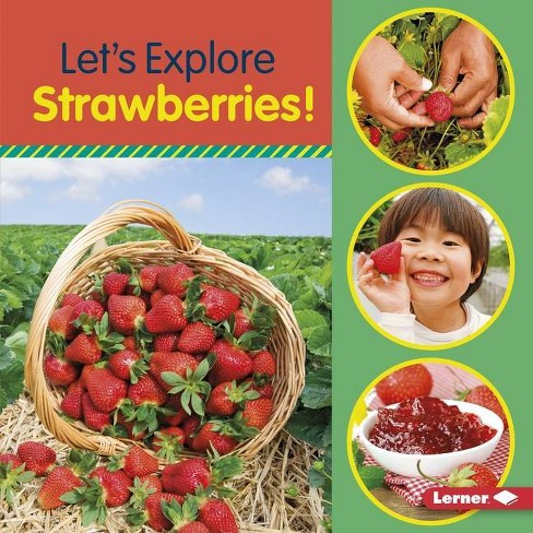 Let's Explore Strawberries! - (Food Field Trips) by  Jill Colella (Hardcover) - image 1 of 1