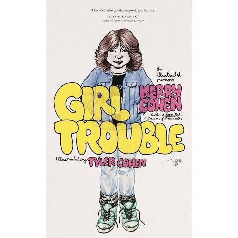 Girl Trouble - by  Kerry Cohen (Paperback) - image 1 of 1