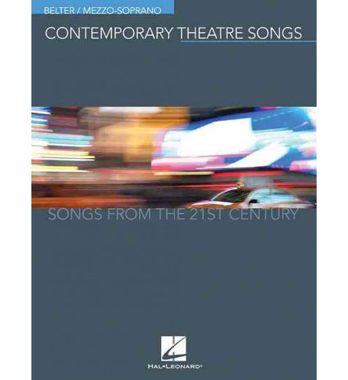 Contemporary Theatre Songs : Belter/Mezzo-Soprano: Songs from the 21st Century (Paperback) - image 1 of 1