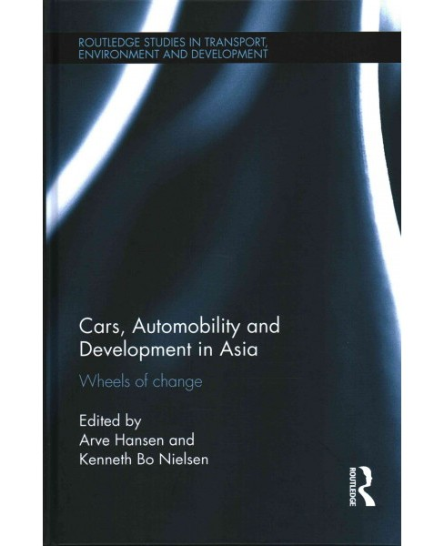 Cars, Automobility and Development in Asia : Wheels of Change (Hardcover) - image 1 of 1
