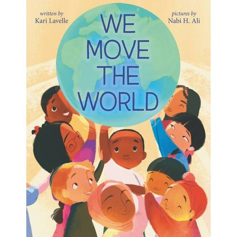 We Move the World - by  Kari Lavelle (Hardcover) - image 1 of 1