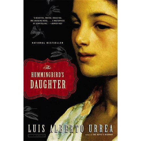 The Hummingbird's Daughter - by  Luis Alberto Urrea (Paperback) - image 1 of 1