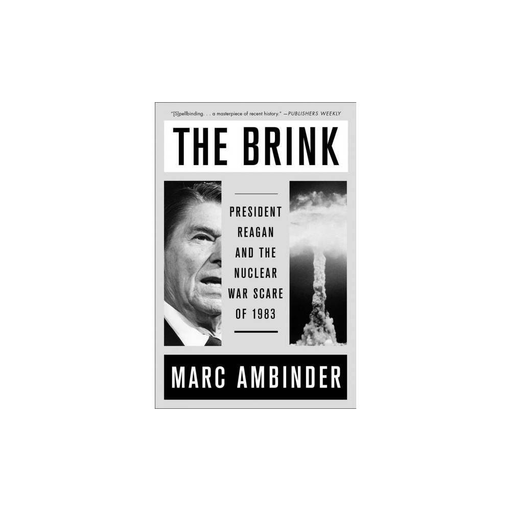 Brink : President Reagan and the Nuclear War Scare of 1983 - Reprint by Marc Ambinder (Paperback)