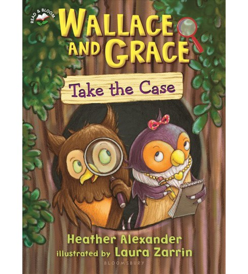 Wallace and Grace Take the Case -  Reprint (Wallace and Grace) by Heather Alexander (Paperback) - image 1 of 1