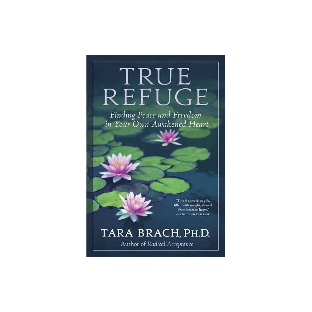 True Refuge By Tara Brach Paperback