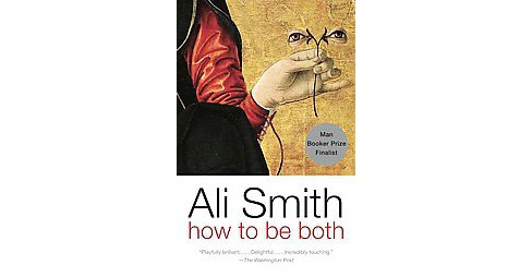 How to Be Both (Reprint) (Paperback) (Ali Smith) - image 1 of 1