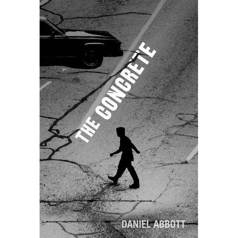 The Concrete - by  Daniel Abbott (Paperback) - image 1 of 1