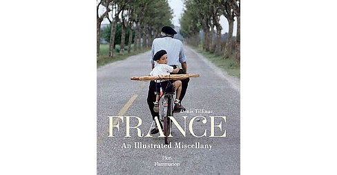 France : An Illustrated Miscellany (Hardcover) (Denis Tillinac) - image 1 of 1