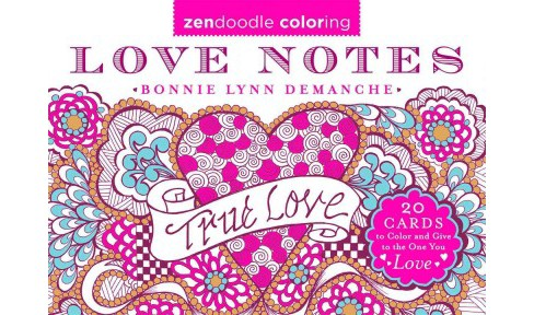 Zendoodle Coloring Love Notes : 20 Cards to Color and Give to the One You Love (Paperback) (Bonnie Lynn - image 1 of 1